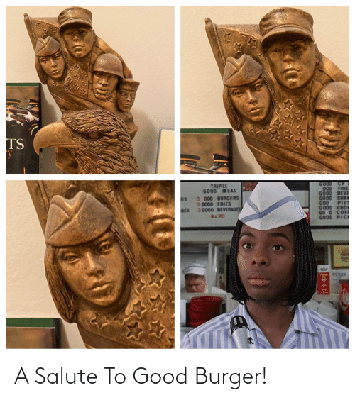 A: A Salute To Good Burger!