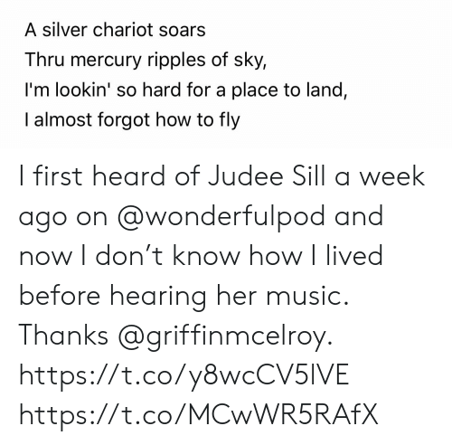 Memes, Music, and How To: A silver chariot soars  Thru mercury ripples of sky,  I'm lookin' so hard for a place to land,  I almost forgot how to fly I first heard of Judee Sill a week ago on @wonderfulpod and now I don't know how I lived before hearing her music. Thanks @griffinmcelroy.  https://t.co/y8wcCV5lVE https://t.co/MCwWR5RAfX