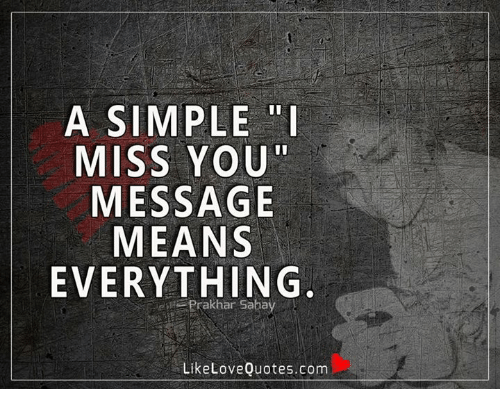 A Simple Miss You Message Means Everything Prakhar Sahay