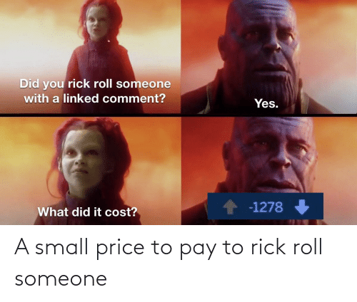 price: A small price to pay to rick roll someone