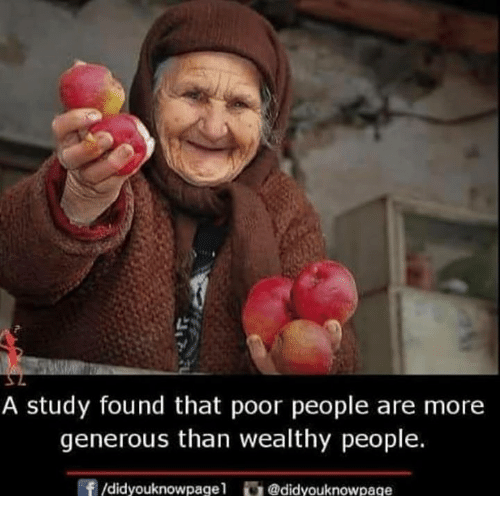 Memes, 🤖, and Study: A study found that poor people are more  generous than wealthy people.  f/didyouknowpage1 didyouknowpaqe