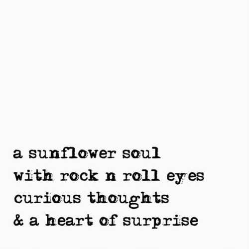 Heart, Rock, and Soul: a sunflower soul  with rock n roll eyes  curious thoughts  & a heart of surprise