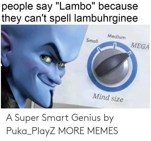 super: A Super Smart Genius by Puka_PlayZ MORE MEMES