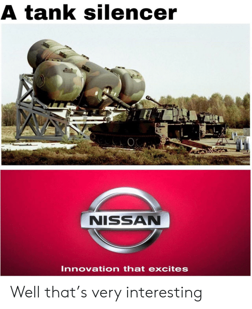 silencer: A tank silencer  NISSAN  Innovation that excites Well that's very interesting