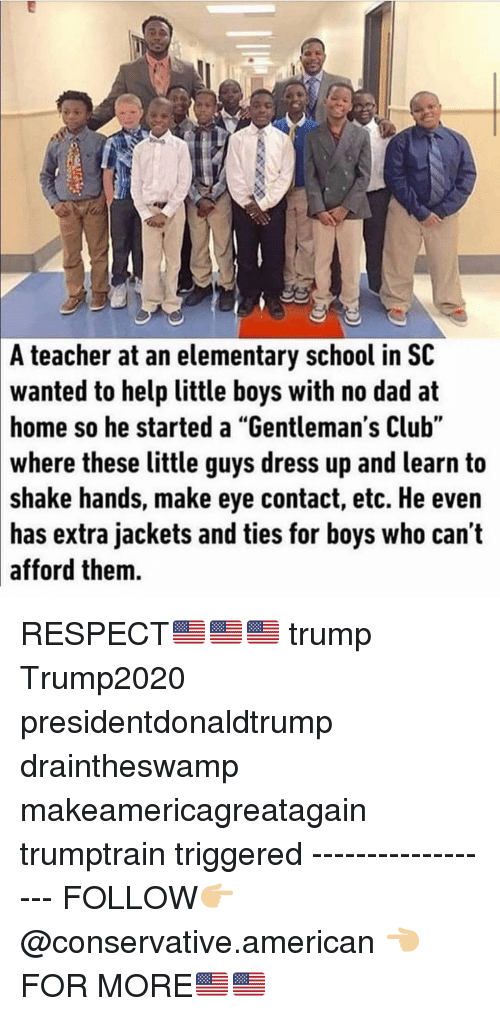 """Makeamericagreatagain: A teacher at an elementary school in SC  wanted to help little boys with no dad at  home so he started a """"Gentleman's Club""""  where  these little guys dress up and learn to  shake hands, make eye contact, etc. He even  has extra jackets and ties for boys who can't  afford them. RESPECT🇺🇸🇺🇸🇺🇸 trump Trump2020 presidentdonaldtrump draintheswamp makeamericagreatagain trumptrain triggered ------------------ FOLLOW👉🏼 @conservative.american 👈🏼 FOR MORE🇺🇸🇺🇸"""
