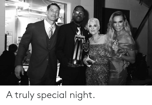 Night, Special, and Truly: A truly special night.