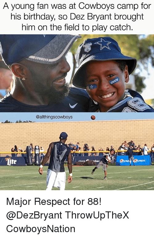 Cowboysnation: A young fan was at Cowboys camp for  his birthday, so Dez Bryant brought  him on the field to play catch.  @allthingscowboys  ite Major Respect for 88! @DezBryant ThrowUpTheX CowboysNation ✭