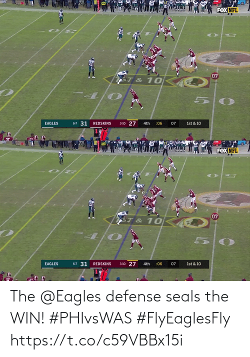 defense: AADE  FOX NFL  07  ST & 10  3-10 27  6-7 31  EAGLES  REDSKINS  4th  :06  07  1st & 10   JADE  FOX NFL  07  T & 10  6-7 31  1st & 10  3-10 27  EAGLES  REDSKINS  :06  4th  07 The @Eagles defense seals the WIN! #PHIvsWAS #FlyEaglesFly https://t.co/c59VBBx15i