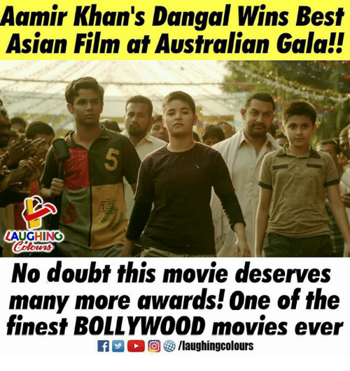 Bollywood: Aamir Khan's Dangal Wins Best  Asian Film at Australian Galal!  LAUGHING  No doubt this movie deserves  many more awards! One of the  finest BOLLYWOOD movies e  R M。回參/laughingcolours
