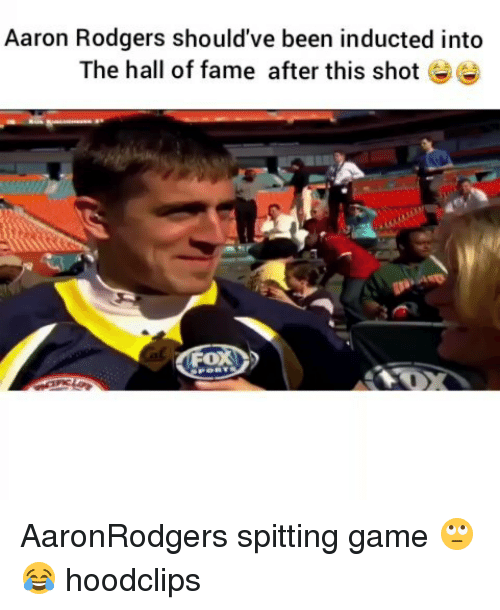 Aaron Rodgers, Funny, and Game: Aaron Rodgers should've been inducted into  The hall of fame after this shot  FOX AaronRodgers spitting game 🙄😂 hoodclips