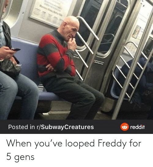 Marces: ab  Marces Make a Bete  Oreddit  Posted in r/SubwayCreatures When you've looped Freddy for 5 gens