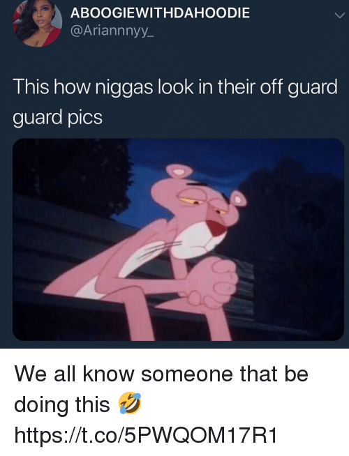 How, Pics, and All: ABOOGIEWITHDAHOODIE  @Ariannnyy  This how niggas look in their off guard  guard pics We all know someone that be doing this 🤣 https://t.co/5PWQOM17R1