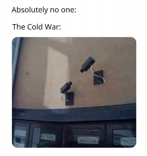 Cold, Cold War, and War: Absolutely no one:  The Cold War:  WCTORIA  NICTO