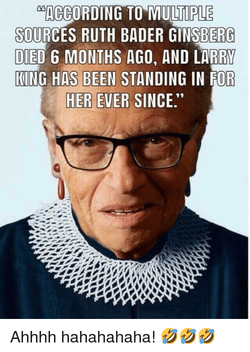 according to multiple sources ruth bader ginsberg died 6 months ago