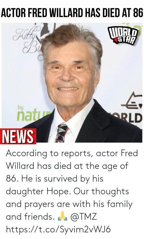 Age Of: According to reports, actor Fred Willard has died at the age of 86. He is survived by his daughter Hope. Our thoughts and prayers are with his family and friends. 🙏 @TMZ https://t.co/Syvim2vWJ6