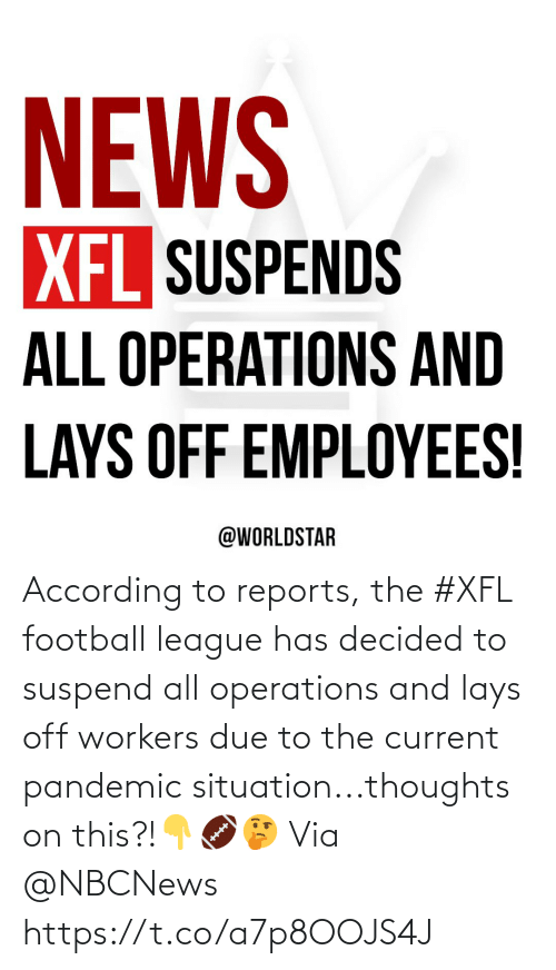 Lay's: According to reports, the #XFL football league has decided to suspend all operations and lays off workers due to the current pandemic situation...thoughts on this?!👇🏈🤔 Via @NBCNews https://t.co/a7p8OOJS4J