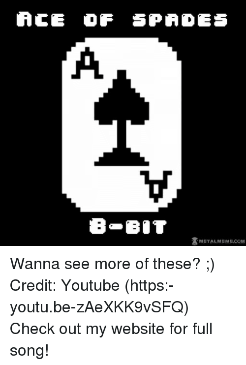Botting: ACE OF SPADES  B BOT  METALMEME.COM Wanna see more of these? ;) Credit: Youtube (https:-youtu.be-zAeXKK9vSFQ) Check out my website for full song!