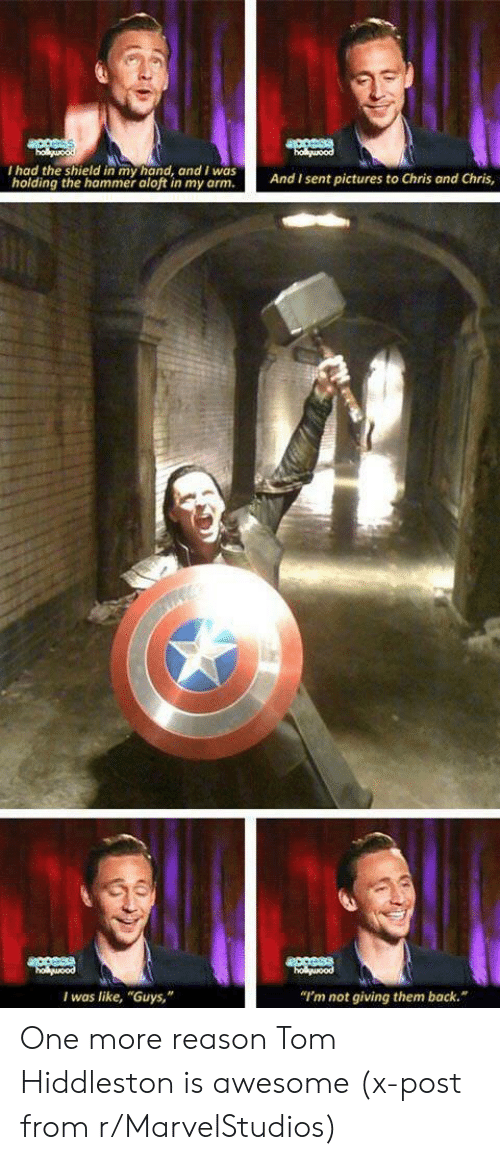 """hammer: acesss  holguood  ouood  I had the shield in my hand, and I was  holding the hammer aloft in my arm.  And I sent pictures to Chris and Chris,  access  holuood  holuood  """"I'm not giving them back.  I was like, """"Guys,"""" One more reason Tom Hiddleston is awesome (x-post from r/MarvelStudios)"""