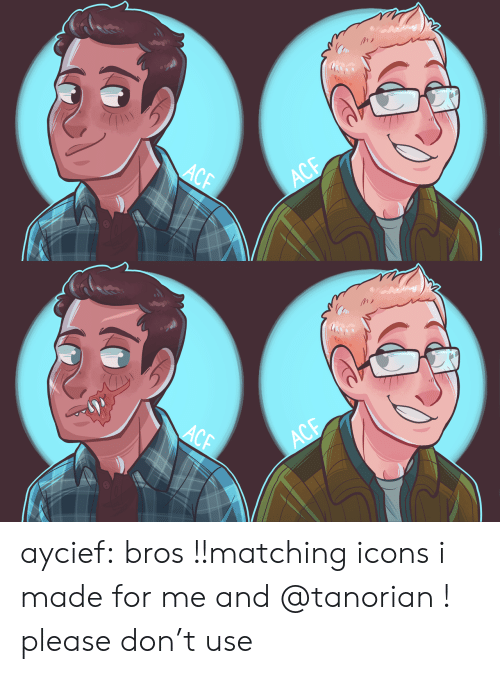Tumblr, Blog, and Http: ACF  ACE  АСЕ   ACF  ACE  АСЕ aycief:  bros !!matching icons i made for me and @tanorian ! please don't use