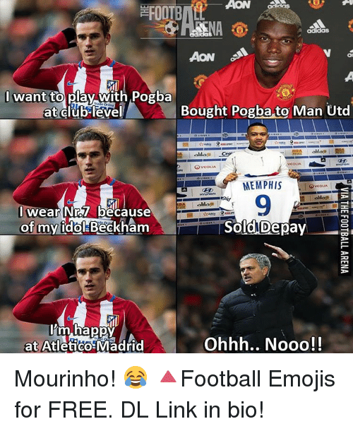 acon: ACON  AF00  AON  I want  to play with Pogba  Bought Pogba to Man Utd  at club level  allapa  lila  VEOLIA  MEMPHIS  OVEOLIA  HYunORI  ollaa  DA alias  wear Nr.57 because  of my idol Beckham  Sold Depay  I'm happy  at Atletico Madrid  Ohhh... Nooo! Mourinho! 😂 🔺Football Emojis for FREE. DL Link in bio!