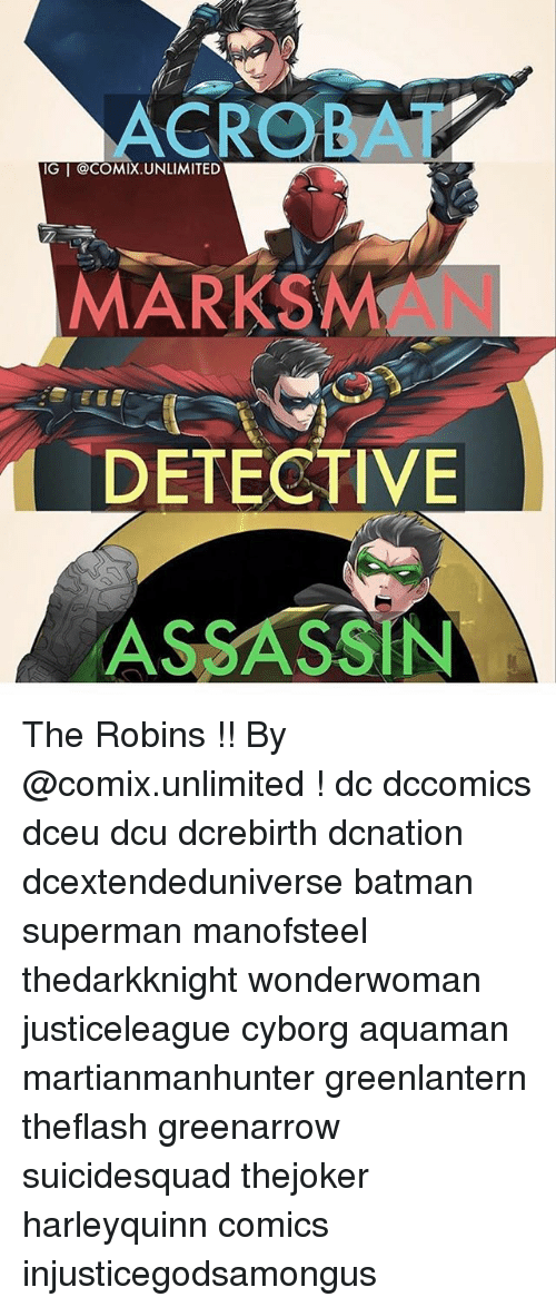 Batmane: ACROBAT  IGI @COMIX UNLIMITED  MARKS  DETECTIVE  ASSASSIN The Robins !! By @comix.unlimited ! dc dccomics dceu dcu dcrebirth dcnation dcextendeduniverse batman superman manofsteel thedarkknight wonderwoman justiceleague cyborg aquaman martianmanhunter greenlantern theflash greenarrow suicidesquad thejoker harleyquinn comics injusticegodsamongus