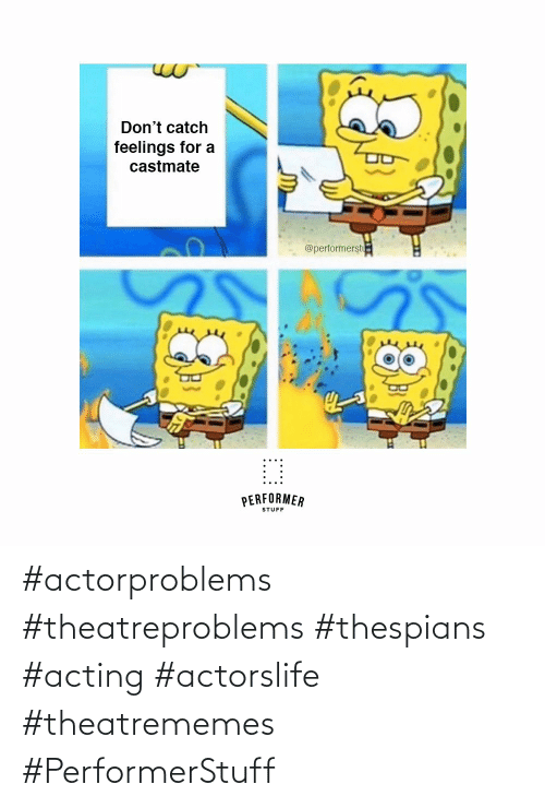 Acting: #actorproblems #theatreproblems #thespians #acting #actorslife #theatrememes #PerformerStuff