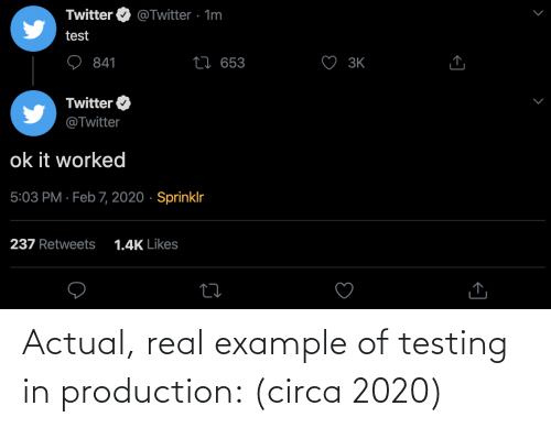 Example Of: Actual, real example of testing in production: (circa 2020)