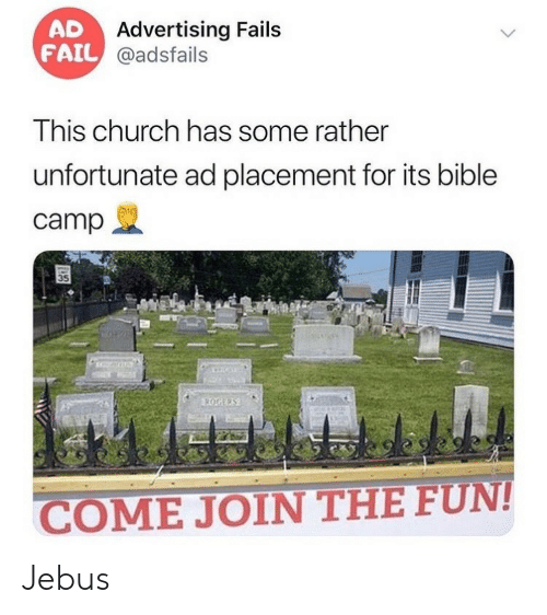 Church, Fail, and Bible: AD  FAIL @adsfails  Advertising Fails  This church has some rather  unfortunate ad placement for its bible  camp  35  ROGERS  COME JOIN THE FUN!  >  ৪ Jebus