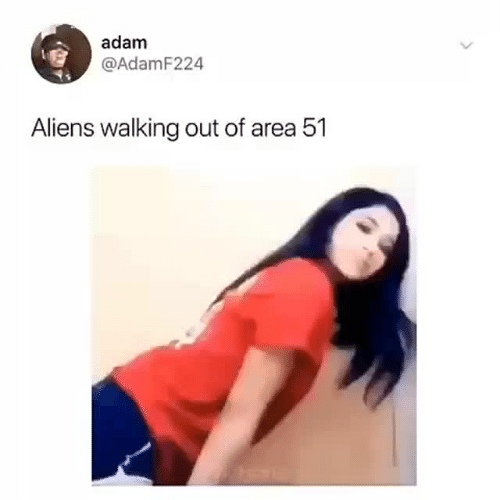 Aliens, Area 51, and Adam: adam  @AdamF224  Aliens walking out of area 51