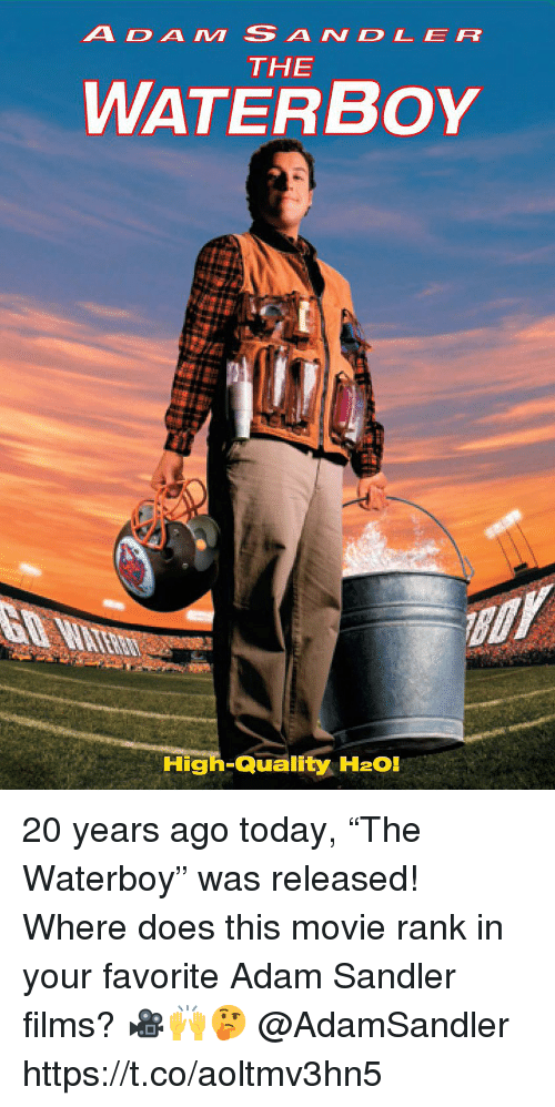"""h2o: ADAM SANDLER  THE  WATERBoY  High-Quality H2O! 20 years ago today, """"The Waterboy"""" was released! Where does this movie rank in your favorite Adam Sandler films? 🎥🙌🤔 @AdamSandler https://t.co/aoltmv3hn5"""