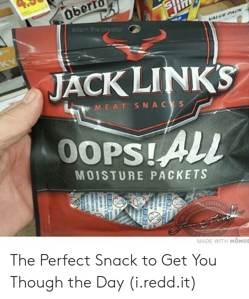 jack links: adam.the.creator  JACK LINKS  M EAT SNA CKS  MOISTURE PACKETS  MADE WITH MOMUS The Perfect Snack to Get You Though the Day (i.redd.it)
