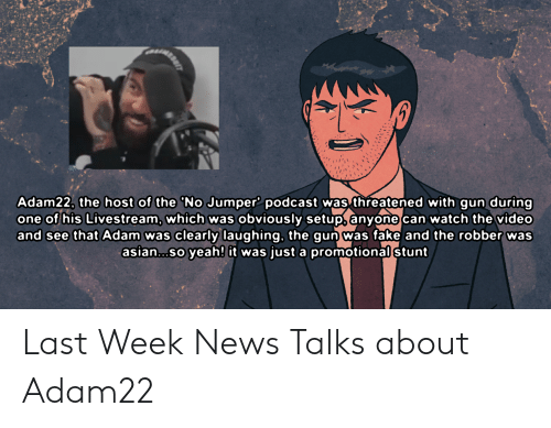 db53ccd2e Asian, Fake, and Funny: Adam22, the host Of the 'No Jumper