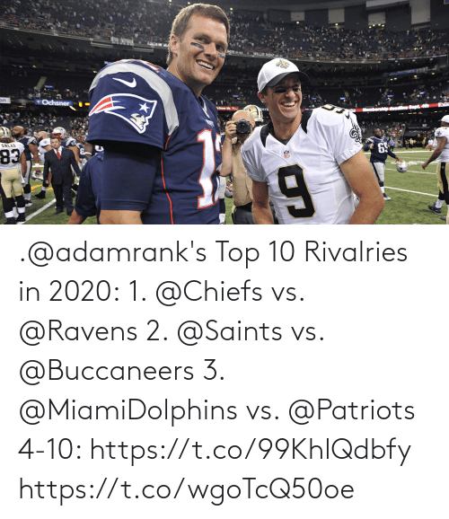 New Orleans Saints: .@adamrank's Top 10 Rivalries in 2020: 1. @Chiefs vs. @Ravens  2. @Saints vs. @Buccaneers  3. @MiamiDolphins vs. @Patriots  4-10: https://t.co/99KhlQdbfy https://t.co/wgoTcQ50oe
