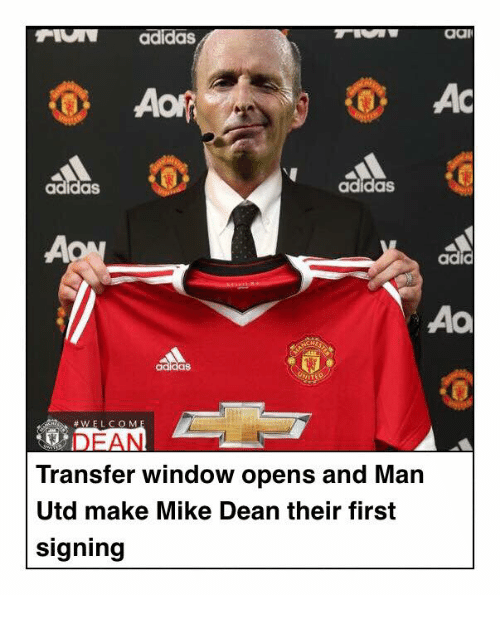 Galle: adidas  gall  AC  AOR  adidas  adidas  adid  Aa  adidas  W E L C O M  Transfer window opens and Man  Utd make Mike Dean their first  Signing
