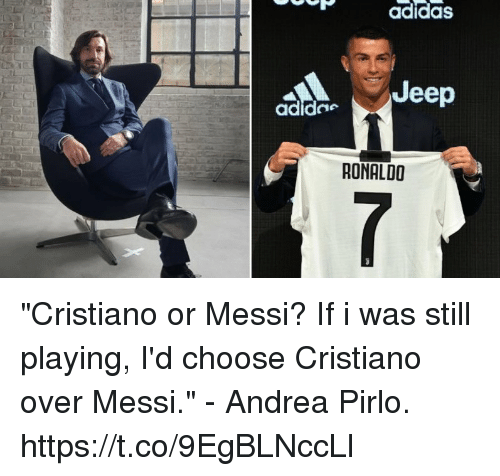 71a0e0c1ffcf adidaS Jeep RONALDO Cristiano or Messi  If I Was Still Playing I d ...