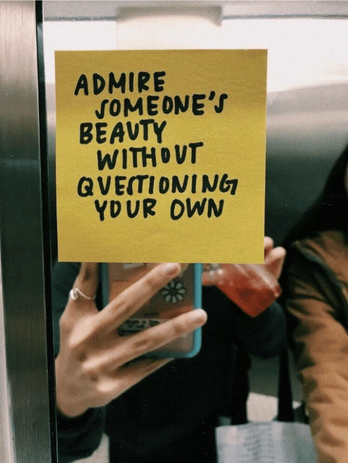 Someones: ADMIRE  SOMEONE'S  BÉAUTY  WITHOUT  QVEITIONING  YDUR OWN