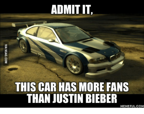 Bieber Memes: ADMIT IT,  THIS CAR HAS MORE FANS  THAN JUSTIN BIEBER  MEMEFUL COM