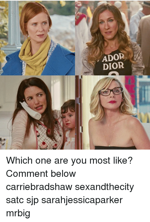 sjp: ADOR  DIOR Which one are you most like? Comment below carriebradshaw sexandthecity satc sjp sarahjessicaparker mrbig