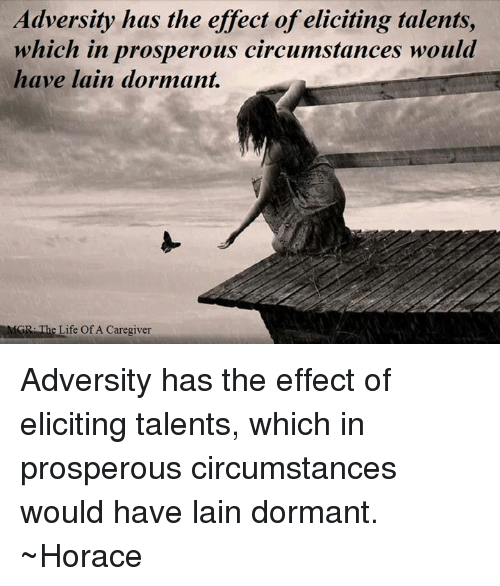 adversity in life elicits unknown talents and Books shelved as overcoming-adversity: wonder by rj palacio, fish in a tree by lynda mullaly hunt, half broke horses by jeannette walls, unbroken: a wo.