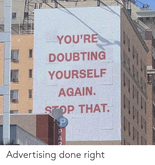 advertising: Advertising done right