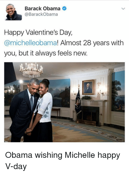 Ironic, Aes, and Michelle: ae Barack Obama  @Barack Obama  Happy Valentine's Day,  Camichelleobama! Almost 28 years with  you, but it always feels new Obama wishing Michelle happy V-day
