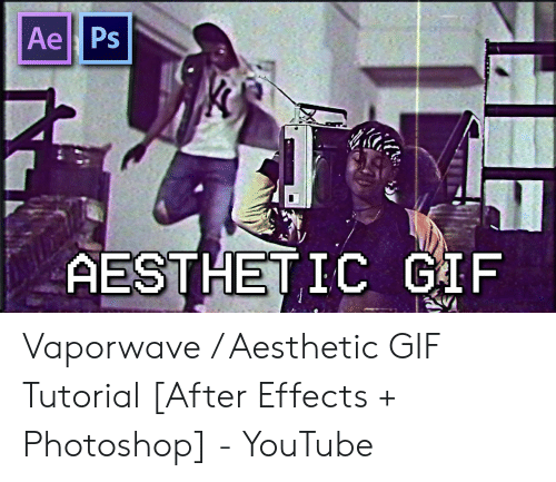 Ae Ps GIF AESTHETIC Vaporwave Aesthetic GIF Tutorial After