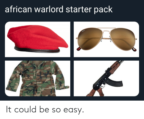 pack: african warlord starter pack It could be so easy.