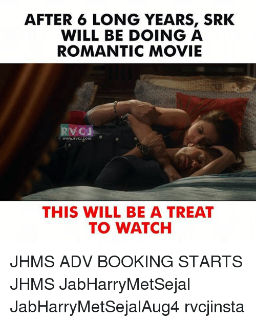 srk: AFTER 6 LONG YEARS, SRK  WILL BE DOING A  ROMANTIC MOVIE  RYCd。  WWW.RVCJ.COM  THIS WILL BE A TREAT  TO WATCH JHMS ADV BOOKING STARTS JHMS JabHarryMetSejal JabHarryMetSejalAug4 rvcjinsta