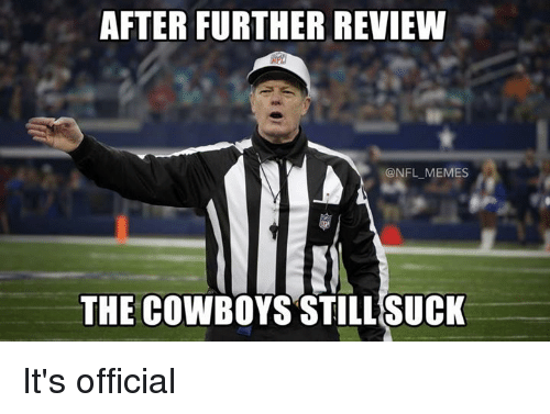 after further review memes the cowboys still suck it s