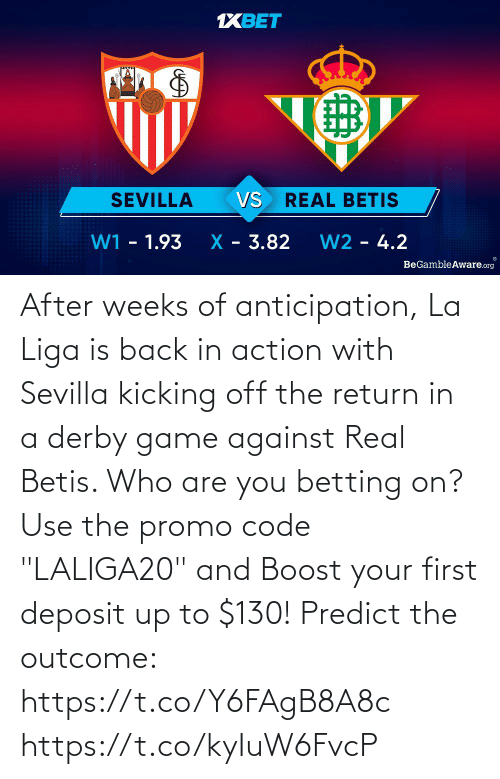 """Against: After weeks of anticipation, La Liga is back in action with Sevilla kicking off the return in a derby game against Real Betis. Who are you betting on?  Use the promo code """"LALIGA20"""" and Boost your first deposit up to $130!   Predict the outcome: https://t.co/Y6FAgB8A8c https://t.co/kyIuW6FvcP"""