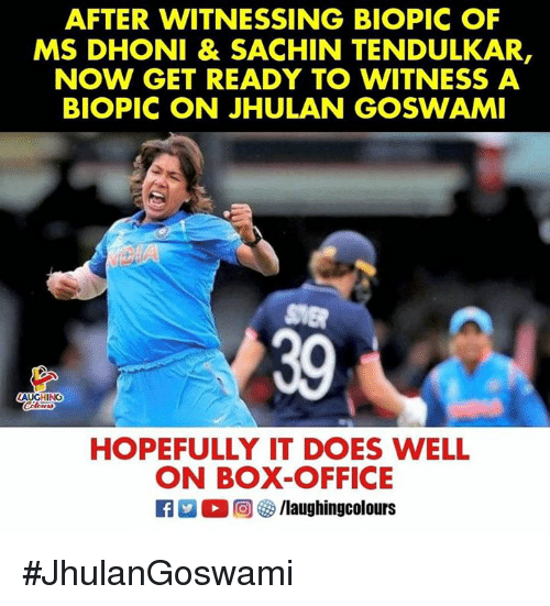 tendulkar: AFTER WITNESSING BIOPIC OF  MS DHONI & SACHIN TENDULKAR,  NOW GET READY TO WITNESS A  BIOPIC ON JHULAN GOSWAM  39  ING  HOPEFULLY IT DOES WELL  ON BOX-OFFICE #JhulanGoswami