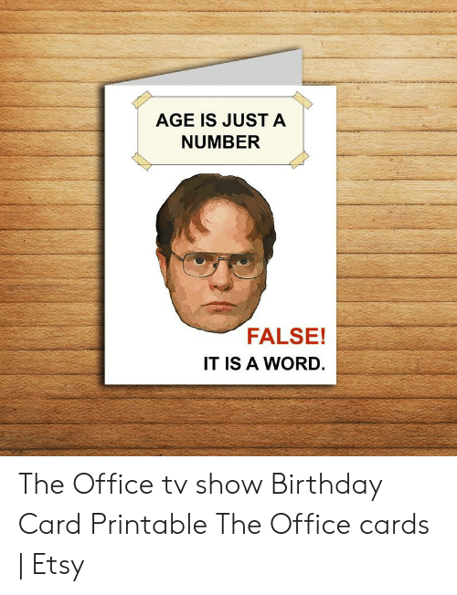 Birthday, The Office, and Etsy: AGE IS JUST A  NUMBER  FALSE!  IT IS A WORD. The Office tv show Birthday Card Printable The Office cards | Etsy