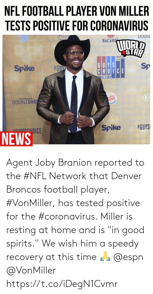 """Reported: Agent Joby Branion reported to the #NFL Network that Denver Broncos football player, #VonMiller, has tested positive for the #coronavirus. Miller is resting at home and is """"in good spirits."""" We wish him a speedy recovery at this time 🙏 @espn @VonMiller https://t.co/iDegN1Cvmr"""