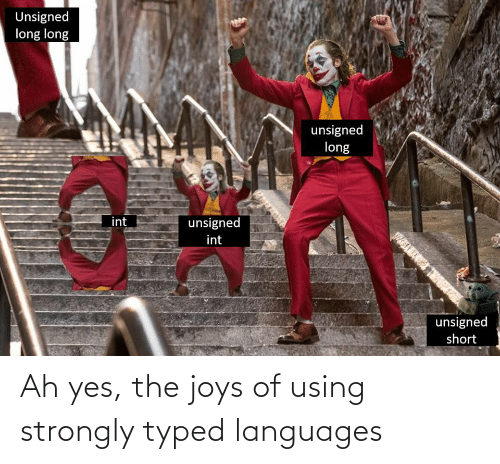 yes: Ah yes, the joys of using strongly typed languages